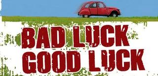 bad-luck-good-luck700.jpg